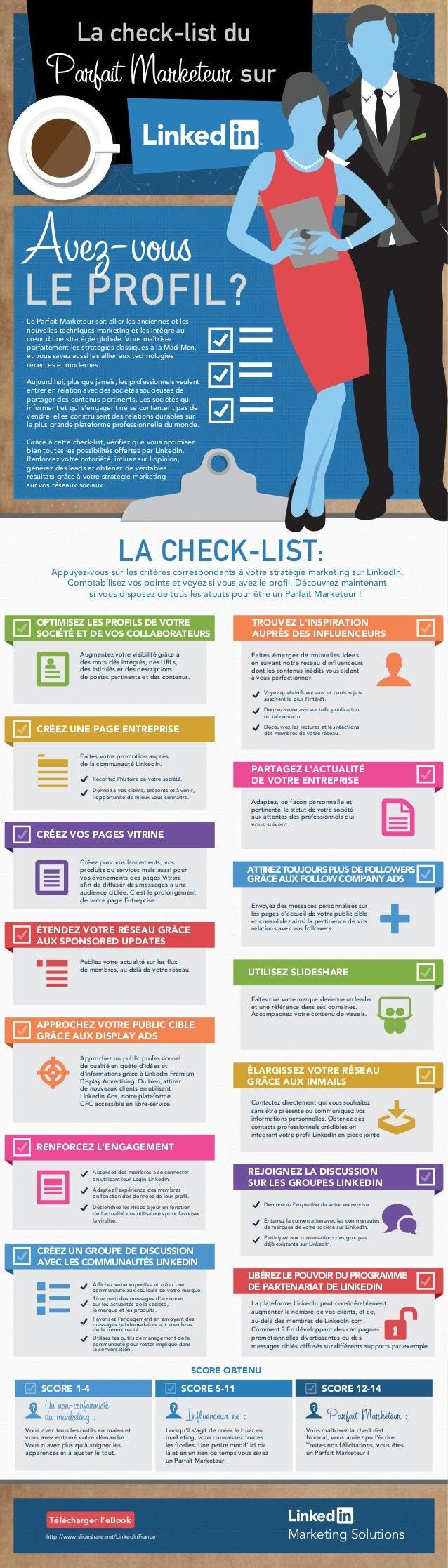 La check-list du Parfait Marketeur sur http://www.slideshare.net/LinkedInFrance Télécharger l'eBook Marketing Solutions Le...
