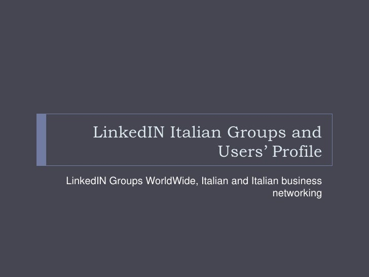 LinkedIN Italian Groups and Users' Profile<br />LinkedIN Groups WorldWide, Italian and Italian business networking<br />