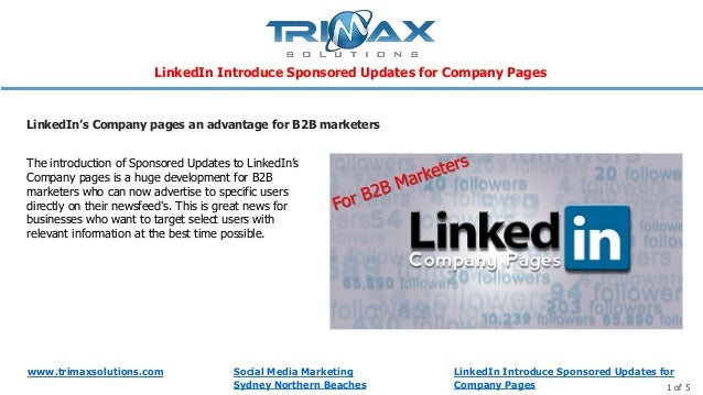 www.trimaxsolutions.com Social Media Marketing Sydney Northern Beaches 1 of 5 The introduction of Sponsored Updates to Lin...