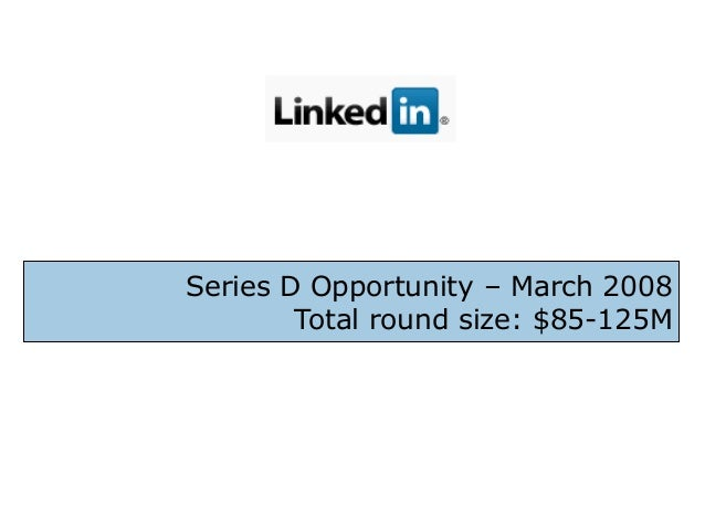 Series D Opportunity – March 2008 Total round size: $85-125M