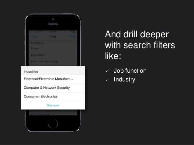 And drill deeper with search filters like:  Job function  Industry