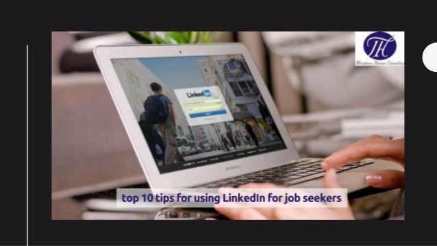 Here are the top 10 tips for using LinkedIn for job seekers :- 1) Sign Up and Login to LinkedIn New to LinkedIn?Where to s...