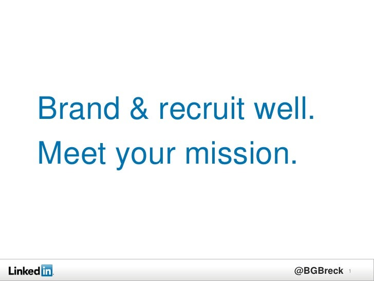 Brand & recruit well.Meet your mission.                   @BGBreck   1