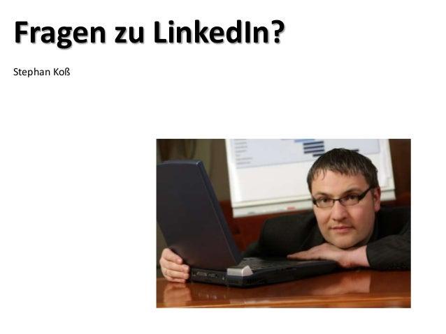 Fragen zu LinkedIn?Stephan Koß