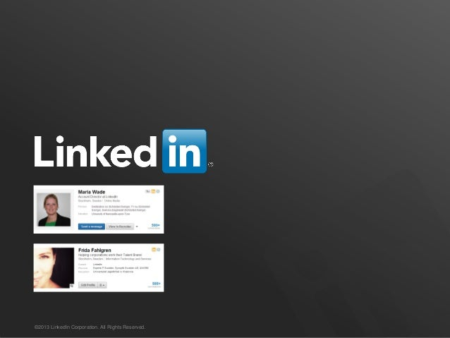 ©2013 LinkedIn Corporation. All Rights Reserved.