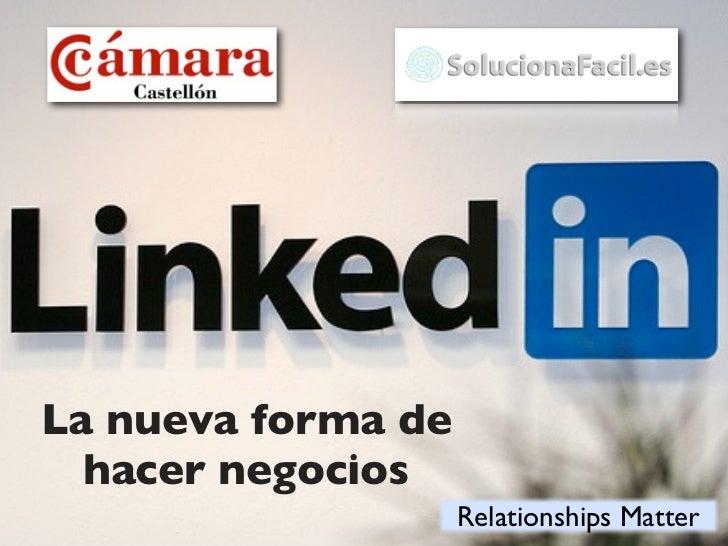 La nueva forma de  hacer negocios                    Relationships Matter