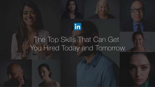 The Top Skills That Can Get You Hired Today and Tomorrow