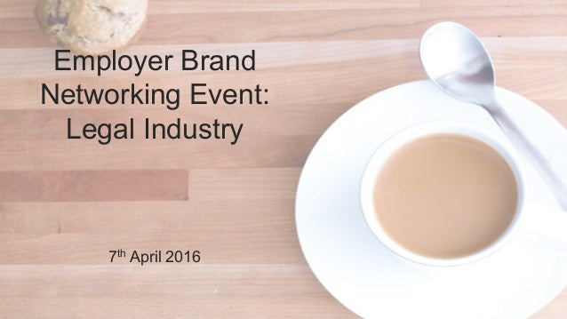 Employer Brand Networking Event: Legal Industry 7th April 2016