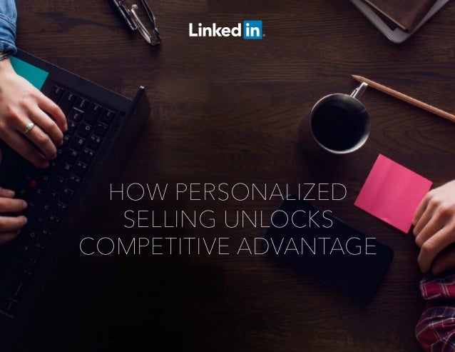 HOW PERSONALIZED SELLING UNLOCKS COMPETITIVE ADVANTAGE