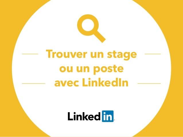 Trouver un stage ou un poste avec LinkedIn