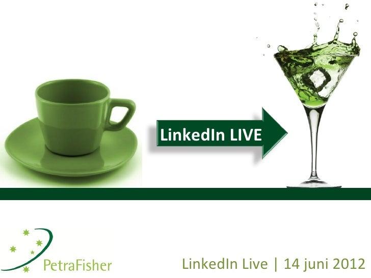LinkedIn LIVE  LinkedIn Live | 14 juni 2012