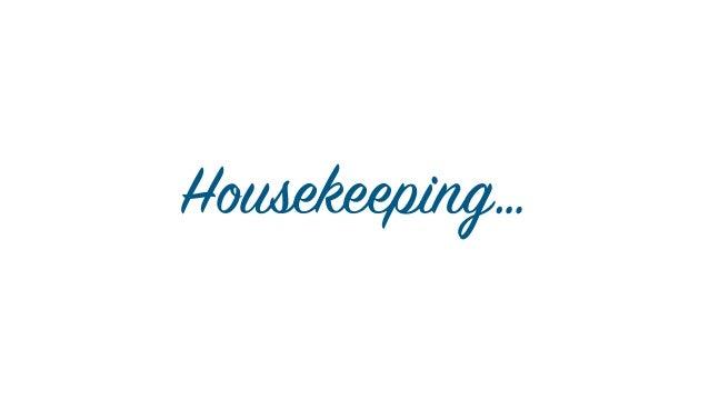 3 Housekeeping…
