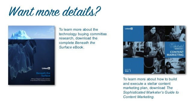 43 Want more details? To learn more about the technology buying committee research, download the complete Beneath the Surf...