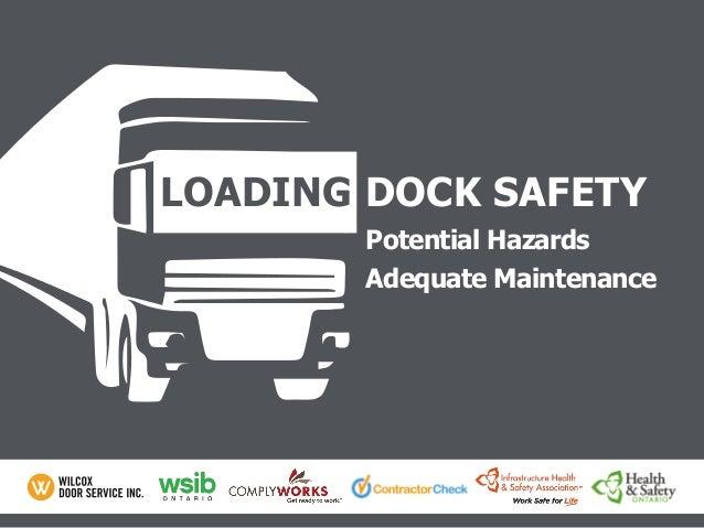 Potential Hazards Adequate Maintenance LOADING DOCK SAFETY