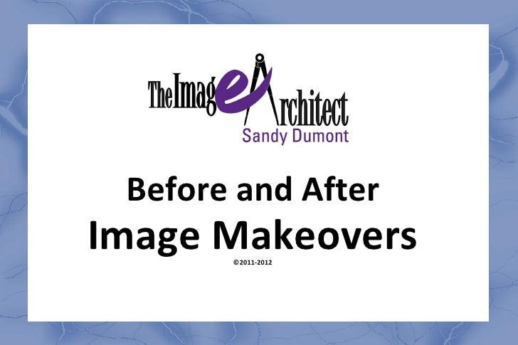 Before and After Image Makeovers ©2011-2012