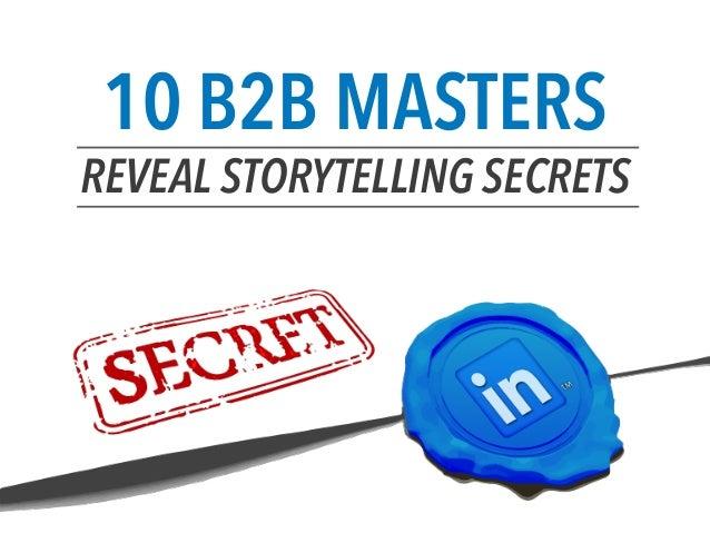10 B2B MASTERS REVEAL STORYTELLING SECRETS