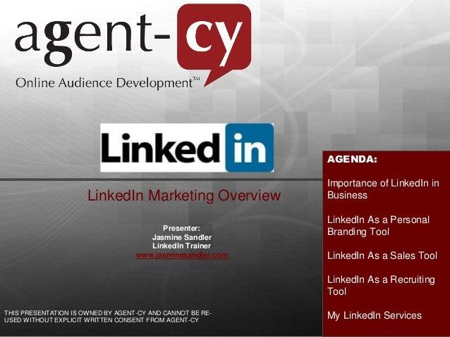 AGENDA: Importance of LinkedIn in Business LinkedIn As a Personal Branding Tool LinkedIn As a Sales Tool LinkedIn As a Rec...