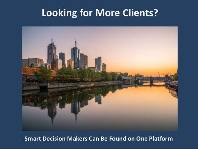 Looking for More Clients? Smart Decision Makers Can Be Found on One Platform