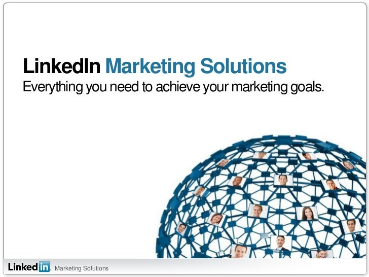 LinkedIn Marketing SolutionsEverything you need to achieve your marketing goals.     Marketing Solutions
