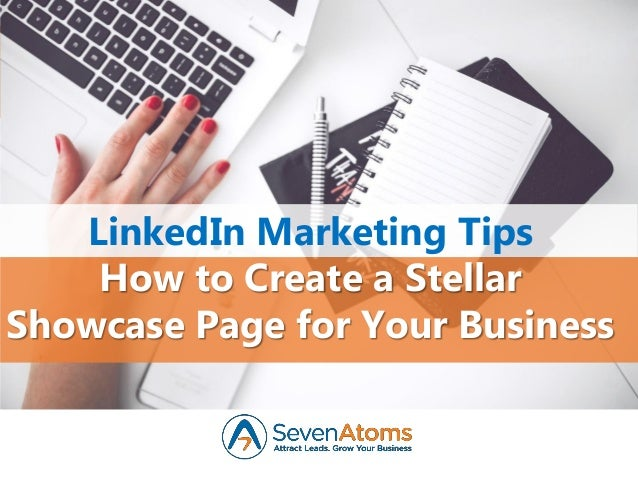 LinkedIn Marketing Tips How to Create a Stellar Showcase Page for Your Business