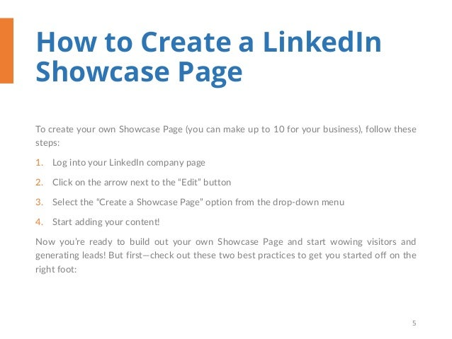 How to Create a LinkedIn Showcase Page To create your own Showcase Page (you can make up to 10 for your business), follow ...