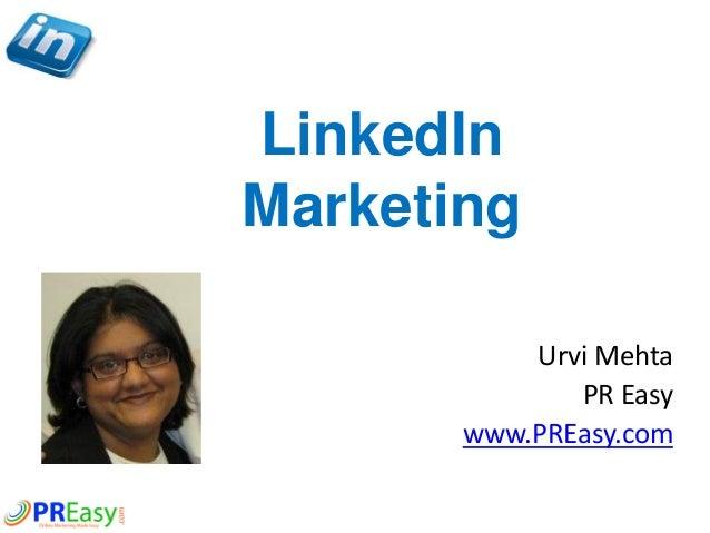LinkedIn Marketing Urvi Mehta PR Easy www.PREasy.com