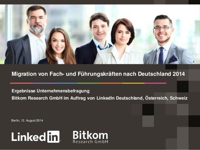 Berlin, 12. August 2014  Ergebnisse Unternehmensbefragung  Bitkom Research GmbH im Auftrag von LinkedIn Deutschland, Öster...