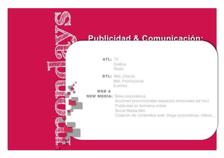 Publicidad & Comunicación:                ATL: TV                    Gráfica                    Radio           BTL: Mkt. D...