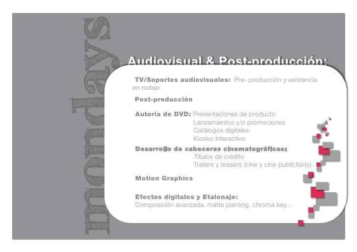 Audiovisual & Post-producción:  TV/Soportes audiovisuales: Pre- producción y asistencia en rodaje  Post-producción   Autor...