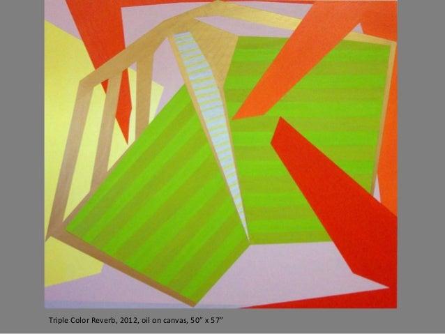 """Triple Color Reverb, 2012, oil on canvas, 50"""" x 57"""""""