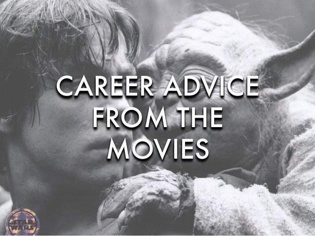 CAREER ADVICE FROM THE MOVIES