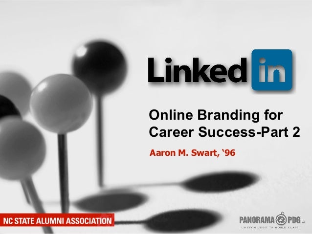 Online Branding forCareer Success-Part 2Aaron M. Swart, '96