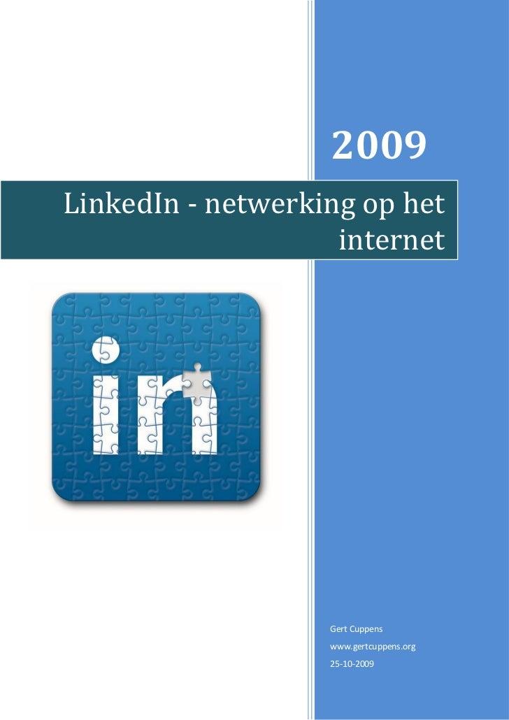 2009LinkedIn - netwerking op het                    internet                   Gert Cuppens                   www.gertcupp...