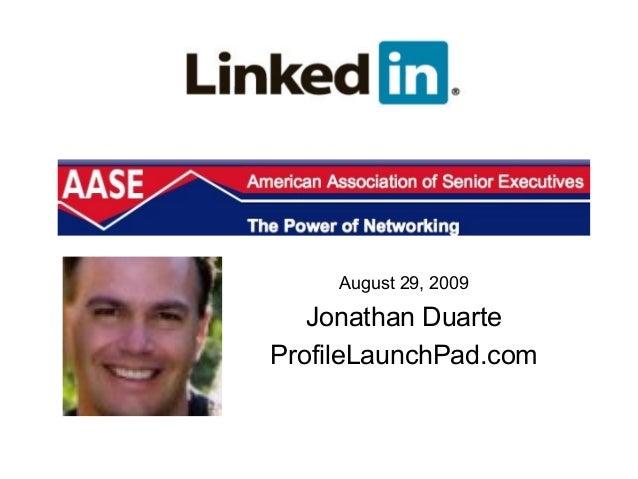August 29, 2009   Jonathan DuarteProfileLaunchPad.com