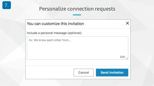 Personalize connection requests 7.
