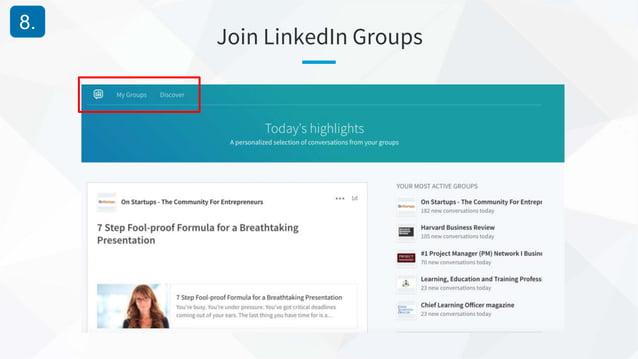 Join LinkedIn Groups 8.