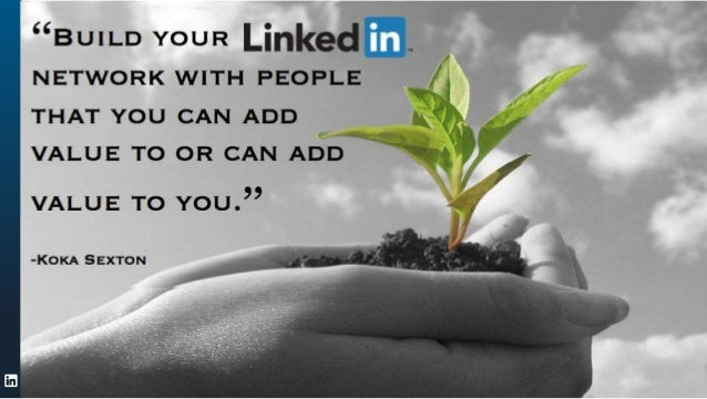 "ORGANIZATION NAME©2013 LinkedIn Corporation. All Rights Reserved. ""Build your network with people that you can add value t..."