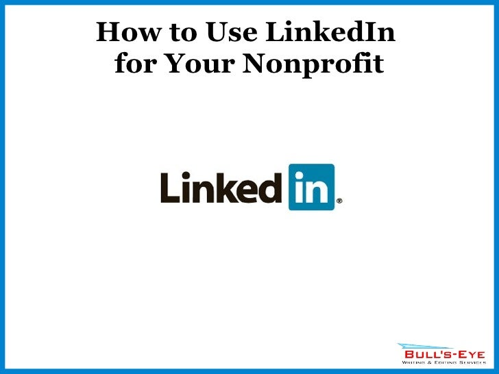 How to Use LinkedIn  for Your Nonprofit