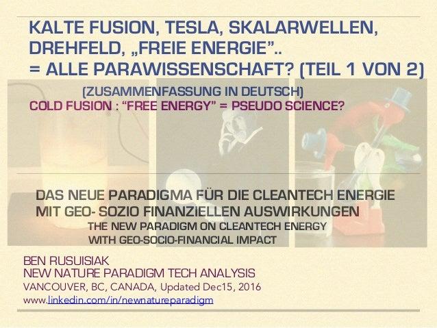 """KALTE FUSION, TESLA, SKALARWELLEN, DREHFELD, """"FREIE ENERGIE"""".. = ALLE PARAWISSENSCHAFT? (TEIL 1 VON 2) (ZUSAMMENFASSUNG IN..."""