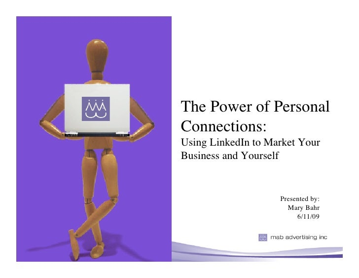 The Power of Personal Connections: Using LinkedIn to Market Your Business and Yourself                       Presented by:...