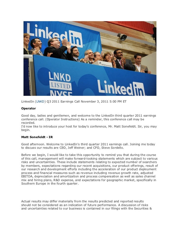 LinkedIn (LNKD) Q3 2011 Earnings Call November 3, 2011 5:00 PM ETOperatorGood day, ladies and gentlemen, and welcome to th...