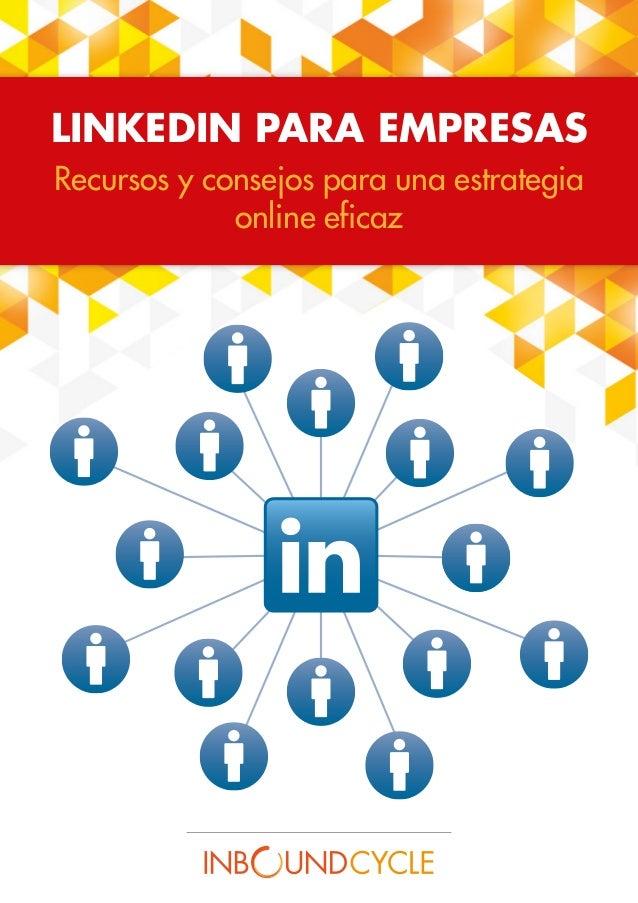 LINKEDIN PARA EMPRESAS Recursos y consejos para una estrategia online eficaz