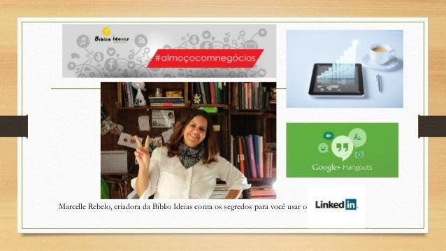Marcelle Rebelo, criadora da Biblio Ideias conta os segredos para você usar o Linkedin
