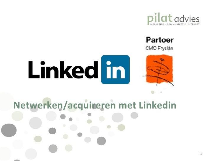 Netwerken/acquireren met Linkedin