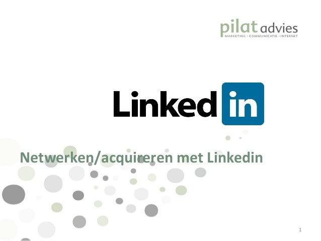 Netwerken/acquireren met Linkedin 1