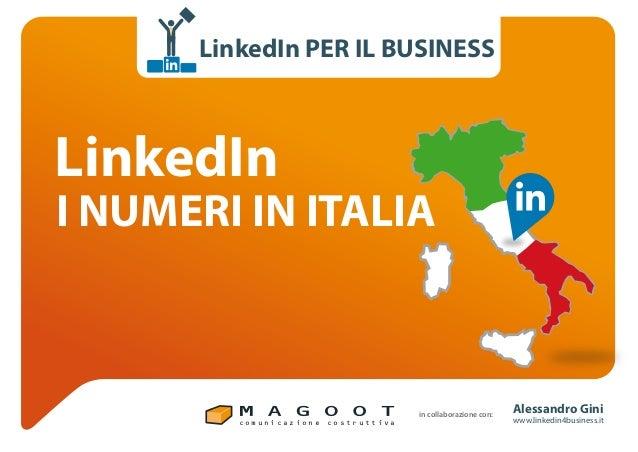 c o m u n i c a z i o n e c o s t r u t t i v a Alessandro Gini www.linkedin4business.it in collaborazione con: LinkedIn P...