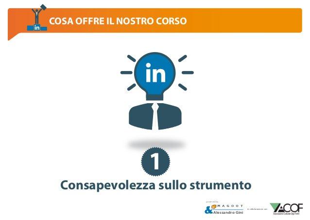 COSA OFFRE IL NOSTRO CORSO  1 Consapevolezza sullo strumento powered by  Alessandro Gini  in collaborazione con: