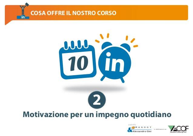 COSA OFFRE IL NOSTRO CORSO  10 2 Motivazione per un impegno quotidiano powered by  Alessandro Gini  in collaborazione con: