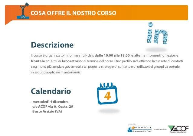 COSA OFFRE IL NOSTRO CORSO  Descrizione Il corso è organizzato in formula full-day, dalle 10.00 alle 18.00, e alterna mome...