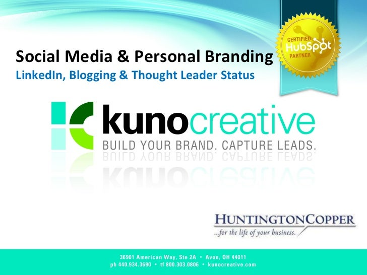 Social Media & Personal Branding LinkedIn, Blogging & Thought Leader Status